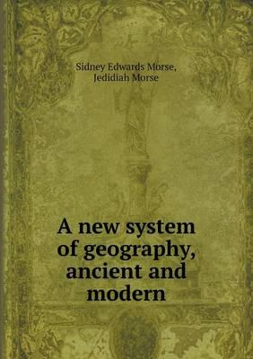 A New System of Geography, Ancient and Modern