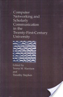 Computer Networking and Scholarly Communication in Twenty-First-Century University