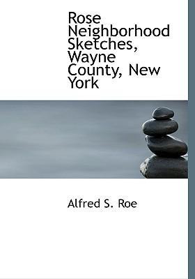 Rose Neighborhood Sketches, Wayne County, New York
