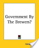 Government by the Brewers?