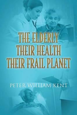 The Elderly Their Health Their Frail Planet