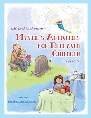 Mystie's Activities for Bereaved Children Grades 3-5
