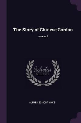 The Story of Chinese Gordon; Volume 2