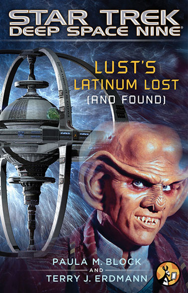 Star Trek, Deep Space Nine: Lust's Latinum Lost (and Found)
