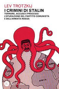 I crimini di Stalin. Terrore, accuse e processi