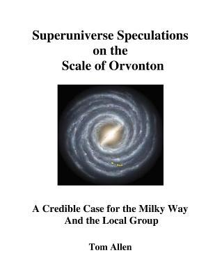 Superuniverse Speculations on the Scale of Orvonton