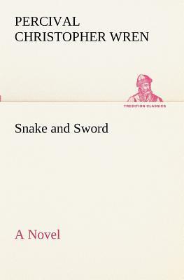 Snake and Sword A Novel