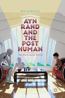 Ayn Rand and the Posthuman