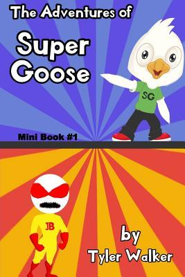 The Adventures of Super Goose