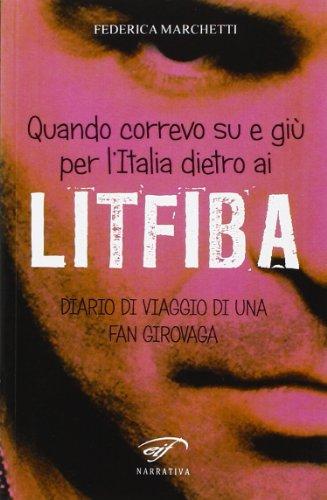 Quando correvo su e giù per l'Italia dietro ai Litfiba