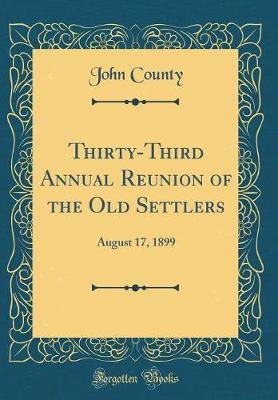Thirty-Third Annual Reunion of the Old Settlers