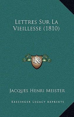 Lettres Sur La Vieillesse (1810)