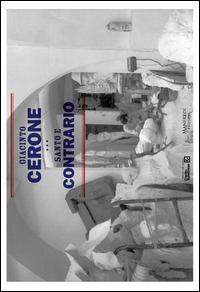 Giacinto Cerone. Santo e contrario