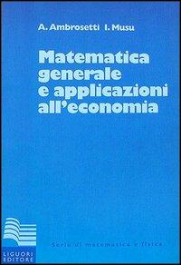 Matematica generale con applicazioni all'economia