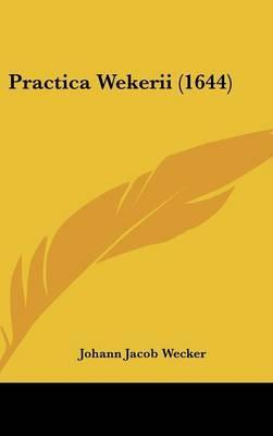 Practica Wekerii (1644)