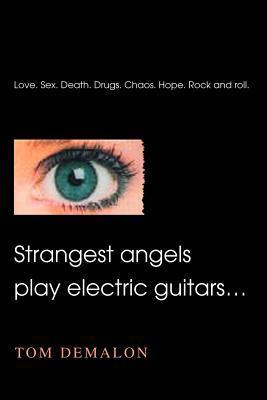 Strangest Angels Play Electric Guitars