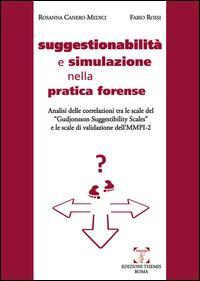 Suggestionabilità e simulazione nella pratica forense