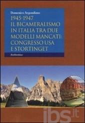 1945-1947 Il Bicameralismo in Italia tra due modelli mancati