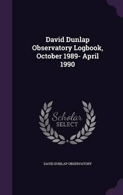 David Dunlap Observatory Logbook, October 1989- April 1990