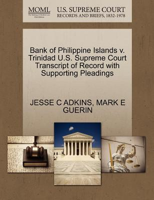 Bank of Philippine Islands V. Trinidad U.S. Supreme Court Transcript of Record with Supporting Pleadings