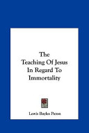 The Teaching of Jesus in Regard to Immortality