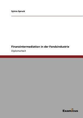 Finanzintermediation in der Fondsindustrie