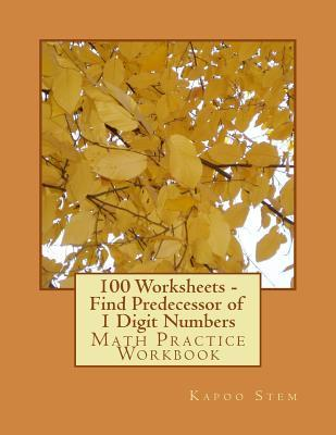 100 Worksheets Find Predecessor of 1 Digit Numbers
