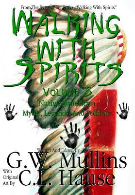 Walking With Spirits Volume 5 Native American Myths, Legends, And Folklore
