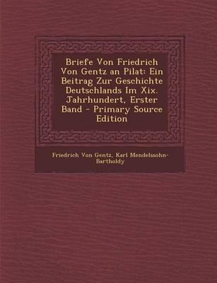 Briefe Von Friedrich Von Gentz an Pilat