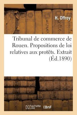 Tribunal de Commerce de Rouen. Propositions de Loi Relatives aux Protets. Extrait du Registre