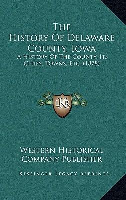 The History of Delaware County, Iowa