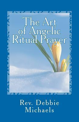 The Art of Angelic Ritual Prayer