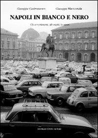 Napoli in bianco e nero. Gli avvenimenti, gli ospiti, lo sport
