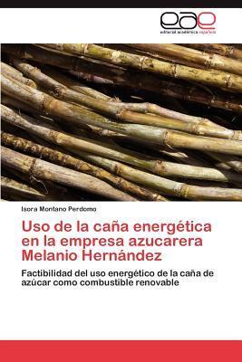 Uso de la caña energética en la empresa azucarera Melanio Hernández