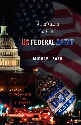 Memoirs of a Us Federal Agent