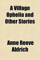 A Village Ophelia an...