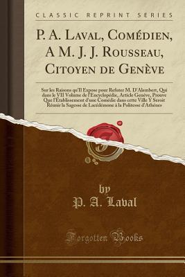 P. A. Laval, Comédien, A M. J. J. Rousseau, Citoyen de Genève