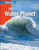 Glencoe Science: The Water Planet, Student Edition