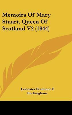 Memoirs of Mary Stuart, Queen of Scotland V2 (1844)