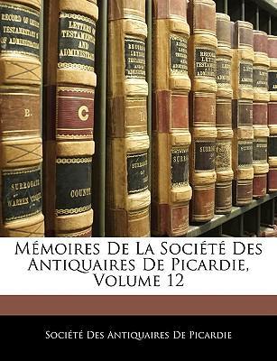 Mémoires De La Société Des Antiquaires De Picardie, Volume 12