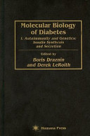 Molecular Biology of Diabetes: Autoimmunity and gentics; insulin synthesis and secretion