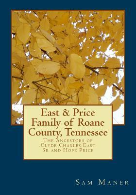 The East and Price Family of Roane County, Tennessee