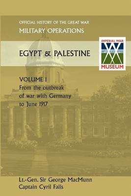 Military Operations Egypt & Palestine Vol I.Official History of the Great War Other Theatres