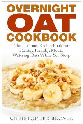 Overnight Oat Cookbook
