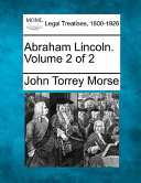 Abraham Lincoln. Volume 2 Of 2