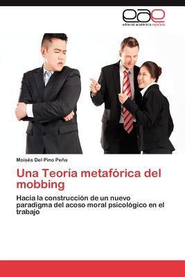 Una Teoría metafórica del mobbing