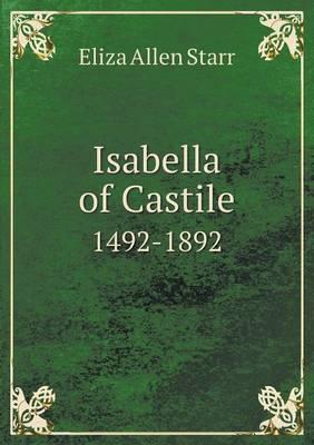 Isabella of Castile 1492-1892