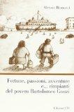 Fortune, passioni, avventure e rimpianti del povero Bartolomeo Gonzi