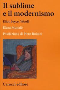Il sublime e il modernismo. Eliot, Joyce, Woolf
