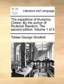 The Expedition of Humphry Clinker. by the Author of Roderick Random. the Second Edition. Volume 1 of 3